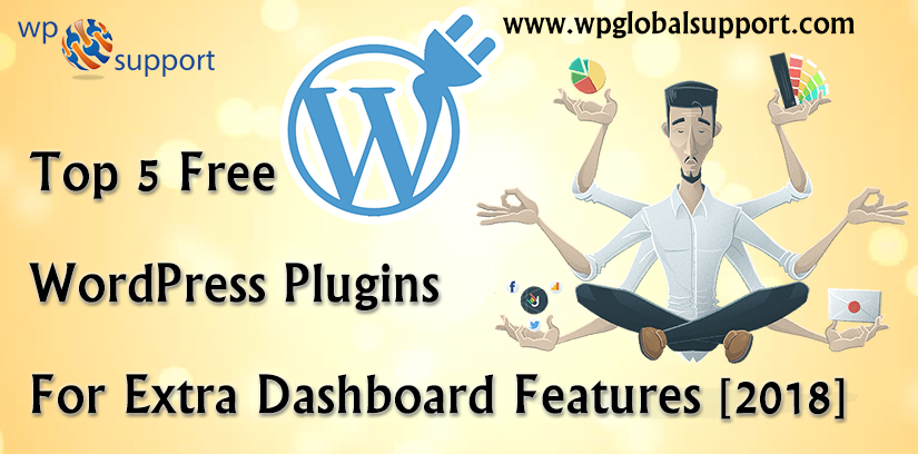 Top 5 Free WordPress Plugins For Extra Dashboard Features [2018]