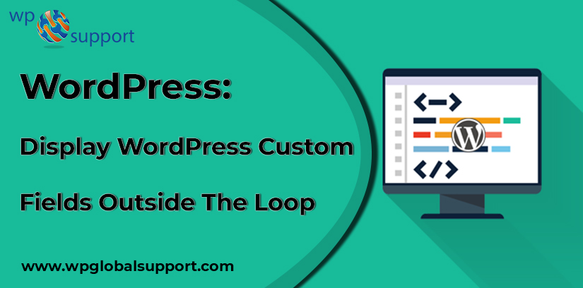 WordPress: Display WordPress Custom Fields Outside The Loop