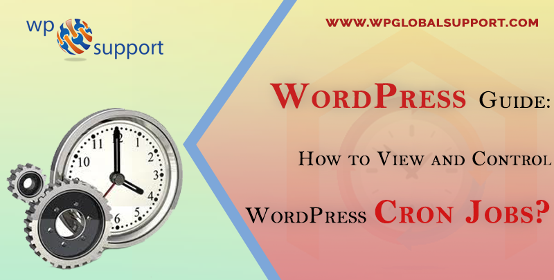 WordPress Guide: How to View and Control WordPress Cron Jobs?