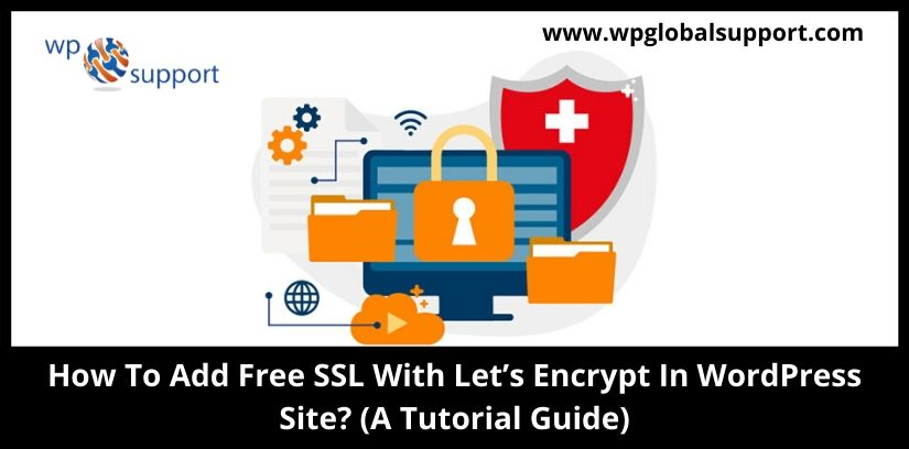 How To Add Free SSL With Let's Encrypt In WordPress Site? (A Tutorial Guide)