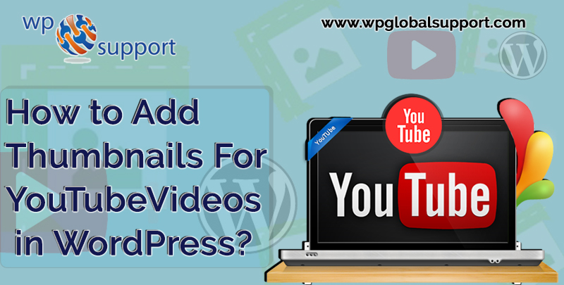 How to Add Thumbnails For YouTube Videos in WordPress?
