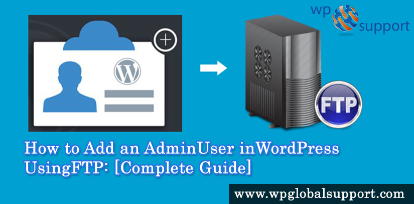 How to Add an Admin User in WordPress using FTP?