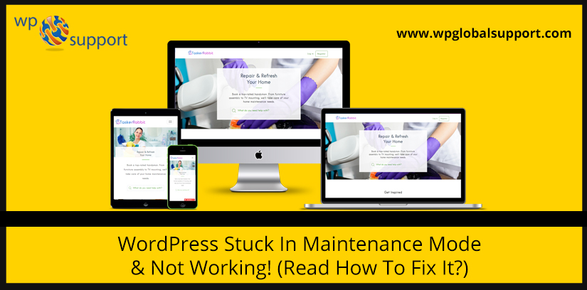 WordPress Stuck In Maintenance Mode & Not Working! (Read How To Fix It?)