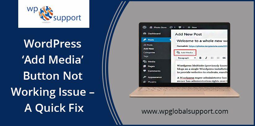 WordPress 'Add Media' Button Not Working Issue - A Quick Fix