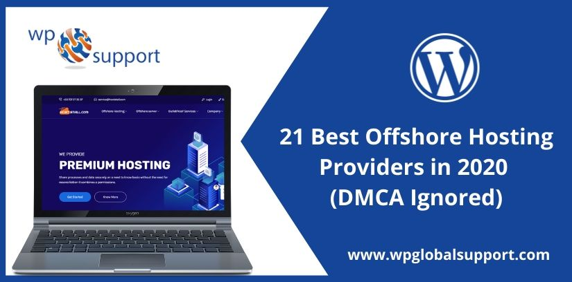 21 Best Offshore Hosting Providers in 2020 (DMCA Ignored)