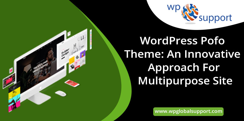 WordPress Pofo Theme: An Innovative Approach For Multipurpose Site
