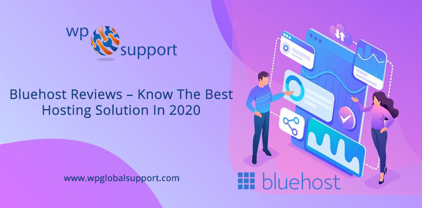 Bluehost Reviews – Know The Best Hosting Solution In 2020