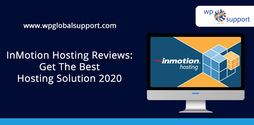 InMotion Hosting Reviews: Get The Best Hosting Solution 2020