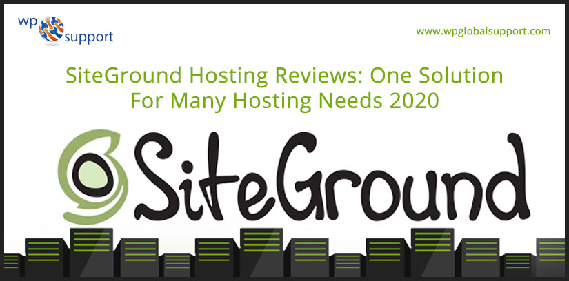 SiteGround Hosting Reviews: One Solution For Many Hosting Needs 2020