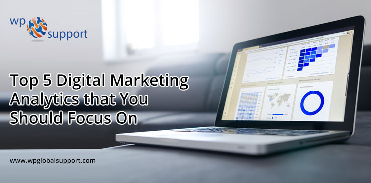 Top 5 Digital Marketing Analytics that You Should Focus On