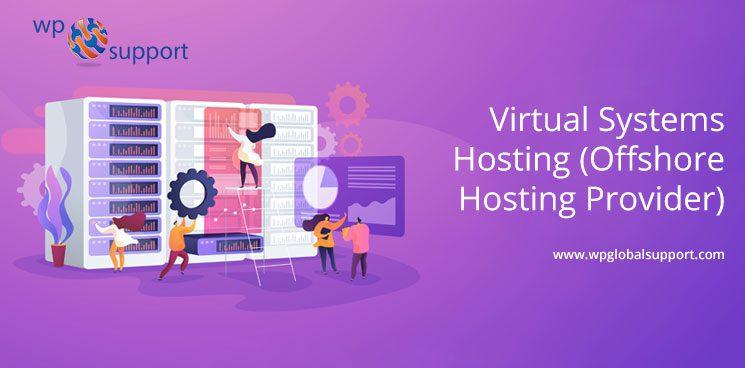Virtual Systems Hosting (Offshore Hosting Provider)