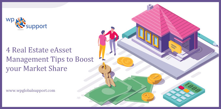 4 Real Estate eAsset Management Tips to Boost your Market Share
